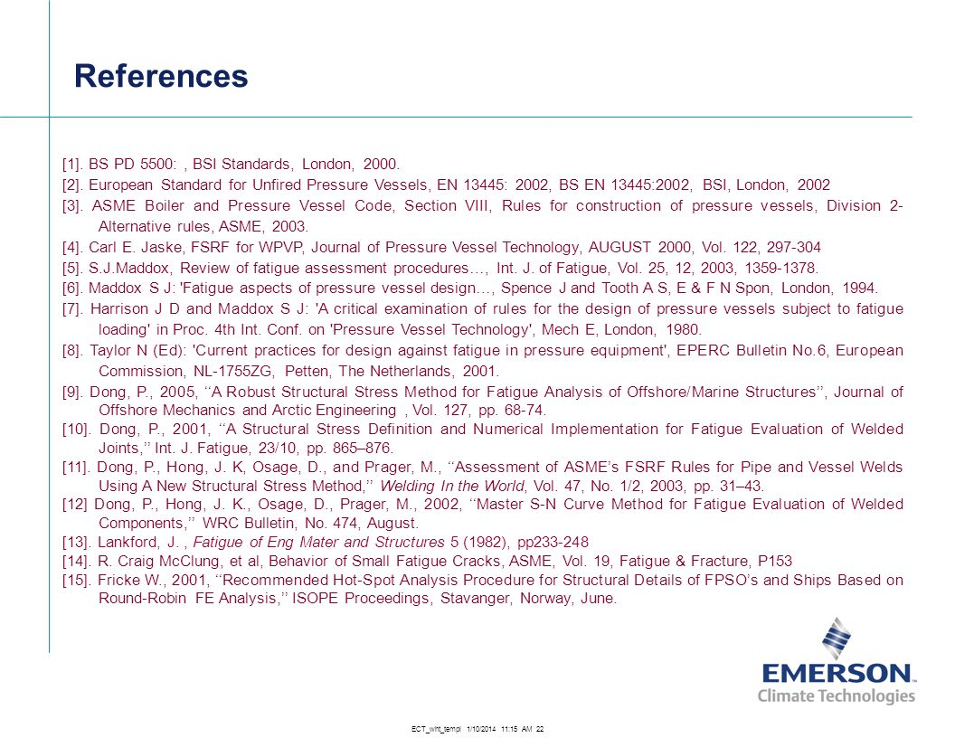 References [1]. BS PD 5500: , BSI Standards, London, 2000.